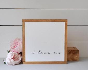I Love Us | Wood Sign | Wall Decor | Wood Wall Decor