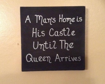 A Man's Home Is His Castle Until The Queen Arrives Funny Wood Block Sign Home Decor