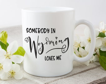 Wyoming Mug,Wyoming State,State Mug,Miss You Mug,Moving Mug,I Love You Mug,I Love My Girlfriend,I Love My Boyfriend,She Loves Me
