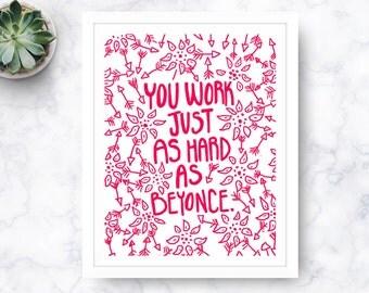Beyonce / Art Print / Gift For Her / Bae / Beyonce Quotes / Home Decor / Beyonce Print