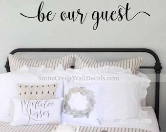 Be Our Guest Wall Decal Guest Farmhouse Decal Bedroom Decal Home Decor  Bedroom Decal Guest Room Decor Wall Quote Be Our Guest  Be Our Guest