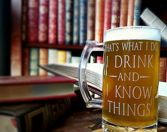 That's What I Do I Drink and I Know Things Mug - Game of Thrones Mug - I Drink and I Know Things Glass - Game of Thrones Etched Glass