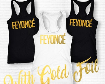 Feyonce Shirts, Feyonce Tank Top, Feyonce Vest, Bachelorette Party Shirts, Bridal Party Shirts, Engagement Party Shirts