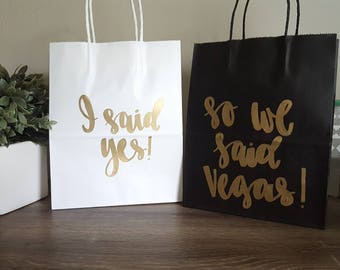 I said yes so we said Vegas - Made in Nashville - Bachelorette Party Gift Bags - Bachelorette Party Survival Kit - Bridesmaid Gift