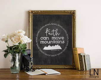 Instant Matthew 17:20 'Faith can move mountains' Bible Art Print 8x10 Printable File Typography Inspirational Print Scripture Chalkboard