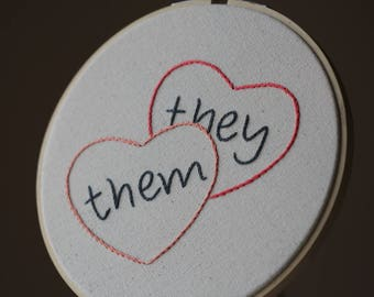 They/Them Non Binary / Feminist / Queer Candy Heart Hand Embroidery Hoop Art