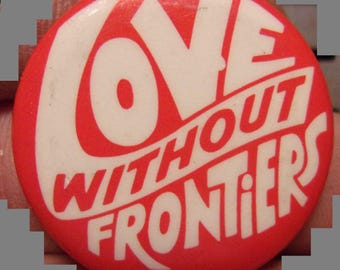 Vintage Love Without Frontiers Pinback Pin Button (1-1/8 inches)