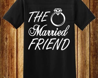 The Married Friend T-Shirt