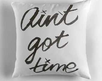 Mono ain't got time cushion, black and white painted slogan decorative pillow