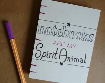Slogan notebook, Notebooks Are My Spirit Animal, hand bound Coptic stitch bullet journal, A6