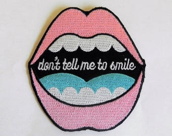 Feminist Patches - Iron On Patch - Don't Tell Me to Smile - Enamel Pins - Embroidered - Feminism - Embroidery- Kawaii- Flair- Pins- Catcalls
