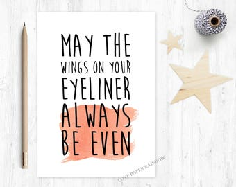 girlfriend birthday card, teenager birthday card, makeup birthday card, eyeliner birthday card,may the wings on your eyeliner always be even