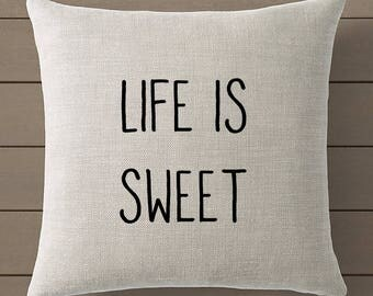 Life is Sweet Pillowcase