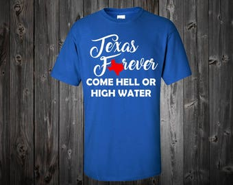 Texas Forever Come Hell or High Water