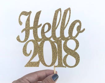 Glitter Hello 2018 Cake Topper, New Years Eve Pick, NYE 2018 Topper, Happy New Years Cake Topper, Sparkly 2018 Topper