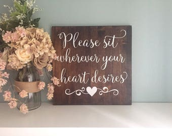 Please Sit Wherever Your Heart Desires, Wedding Sign, Pick A Seat Not A Side Sign, Rustic Wedding Decor, Country Wedding