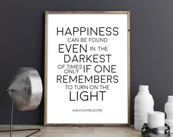 Harry Potter Print. Happiness can be found even in the darkest. Albus Dumbledore Quote. Harry Potter Wall Art Decor. Inspirational Art Print