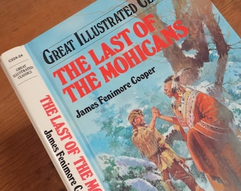 The Last of the Mohicans by James Fenimore Cooper ~ Great Illustrated Classics