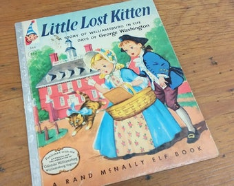 Little Lost Kitten, Rand McNally Elf Book, A Story of Colonial Williamsburg in the Days of George Washington 1956 Publication