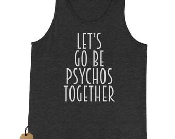 Lets Go Be Psychos Together Jersey Tank Top for Men