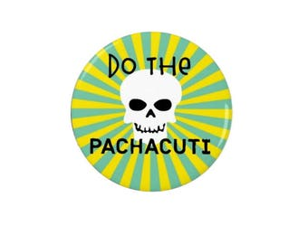 Do the Pachacuti  - Badge - Fridge Magnet  -  TV - Horrible Histories