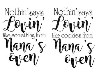 SVG Files Nothin says Lovin like Cookies from Nana's Oven Printable Clipart Cut Files Silhouette Circuit Cut Commercial Use