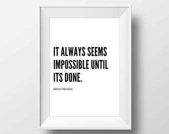 It Always Seems Impossible Until It's Done Print, Nelson Mandela Quote, Inspirational, Typography, Motivational, Modern Wall Decor
