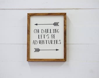 Oh Darling Let's Be Adventurers Framed Wood Sign