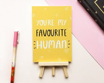 You're my Favourite Human - Art Print - A6 - Cute - Bright - Favourite Person - Gift for Her - Gift for Him - Anniversary - Happy - Love