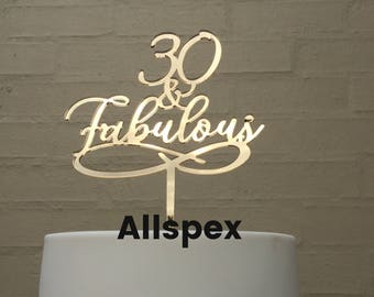 30th Birthday Cake topper reads: 30 & Fabulous available in acrylic and timber