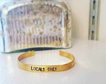 Ready To Ship, Locals Only Handstamped Brass cuff