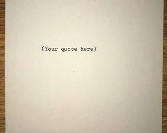 Vintage Make Your Own Custom Quote Typed on Typewriter