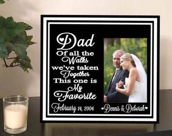 Dad of all the walks -  wedding picture frame - father bride gift - parent wedding gift - personalized parent gift - dad gift