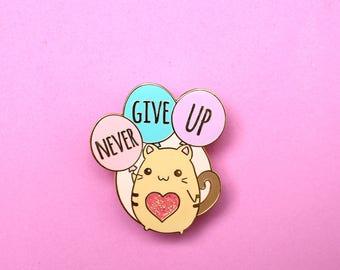 Never Give Up cat hard enamel pin Cartoon cat pin Inspirational pin Mental health pin Enamel pin Motivational jewelry Feminist Best friend