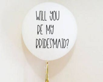 Will you be my bridesmaid? giant Balloon decal, wedding balloon,  jumbo balloon, giant balloons, wedding balloons, vinyl decal, Bridesmaid