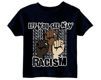 Eff -You- See- Kay Racism Tee
