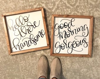 Good morning gorgeous sign, hello there handsome, love signs, Sign pair, wedding gift, bedroom signs, engagement gift, master Bedroom Decor