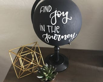 SALE SLIGHT FLAW Find Joy In The Journey Handlettered Globe