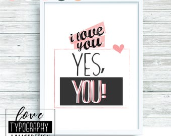 Love Quote Nursery printable wall art - I love you. Yes, you!