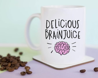 Delicious Brainjuice Coffee Mug, Funny Mug, Gift for Her, Gift for Him, Coffee Lover, funny gift
