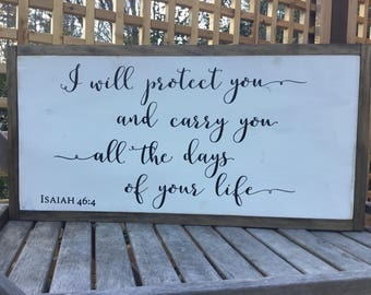 I will protect you, Isaiah 46:4,Framed wood sign,wood sign saying,bedroom decor,wedding gift,rustic wedding sign,bible verse,wedding prop