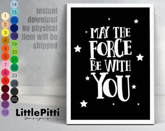 May the force be with you - star wars print, star wars bedroom, star wars nursery print, star wars birthday party, star wars words, download