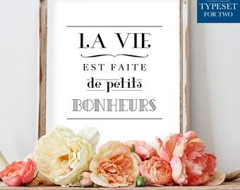 La Vie Est Faite De Petits Bonheurs - French Quote - Typography Printable Art Wall Decor - Inspirational Quote Poster - Instant Download