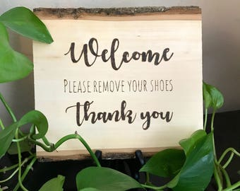 Welcome please remove your shoes, no shoes sign, wood burned by hand, handmade natural decor woodburned live edge sign