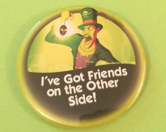 "Doctor Facilier - I've Got Friends on the Other Side! - 3"" Button"