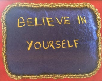 "Handmade Framed Inspirational Stitches in Felt - ""Believe in yourself"""