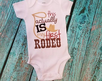 Boys 1st Birthday Shirt, boys rodeo shirt, rodeo bodysuit, baby girl body suit, actually this is my first rodeo, baby's funny shirt