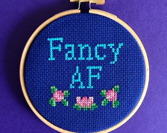 Fancy AF cross stitch - Funny xstitch - completed hoop - finished piece - fancy af - rude gift - mature embroidery - subversive stitch