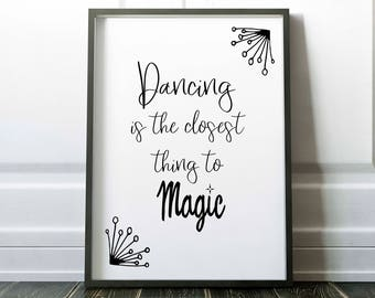 Dancing printable, Dancing art, Dancing is the closest thing to magic, Dance Print, Nursery art, gift girl, Instant Download, Typography