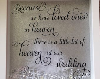 Beautiful 'because we have loved ones in heaven there is a little bit of heaven at our wedding' frame
